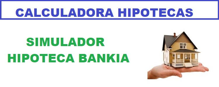 Simulador hipoteca Bankia 100