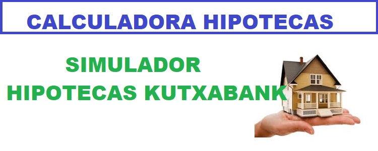 Simulador Hipoteca Kutxabank 100