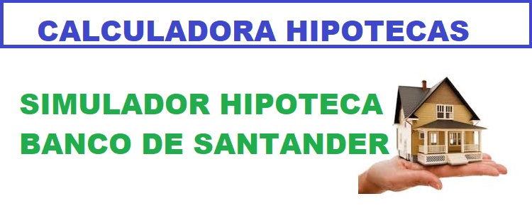 Simulador hipoteca Santander 100